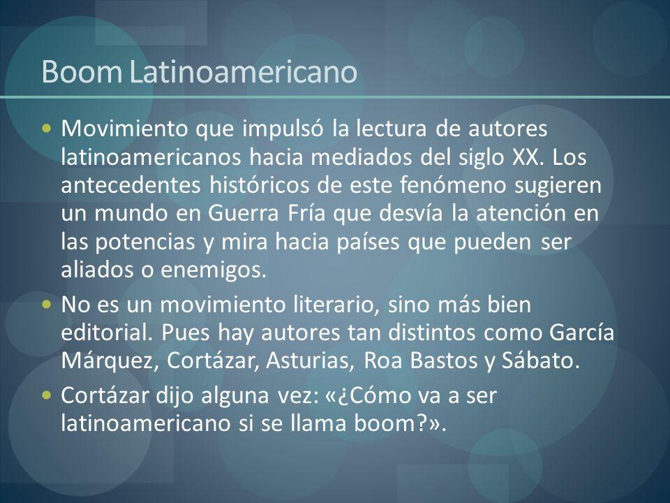 Boom Latinoamericano Movimiento que impulsó la lectura de autores latinoamericanos hacia mediados del siglo XX. Los antecedentes históricos de este fe