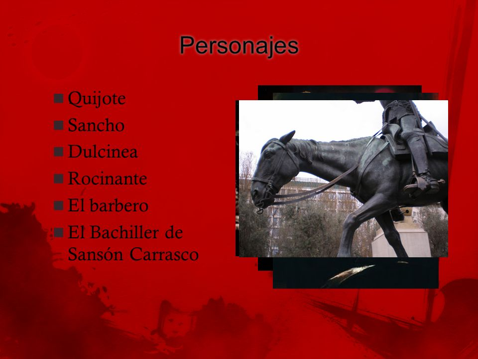 Quijote Sancho Dulcinea Rocinante El barbero El Bachiller de Sansón Carrasco