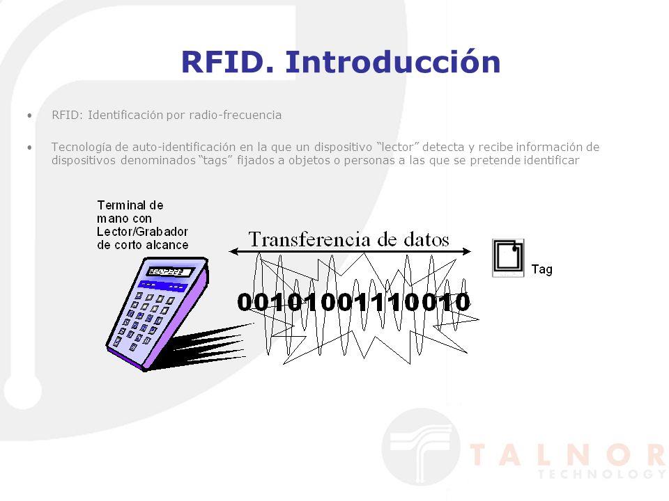 RFID. Introducción RFID: Identificación por radio-frecuencia Tecnología de auto-identificación en la que un dispositivo lector detecta y recibe inform