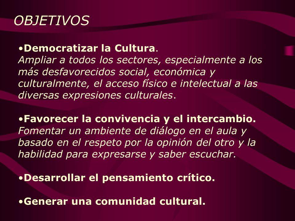 Democratizar la Cultura. Ampliar a todos los sectores, especialmente a los más desfavorecidos social, económica y culturalmente, el acceso físico e in