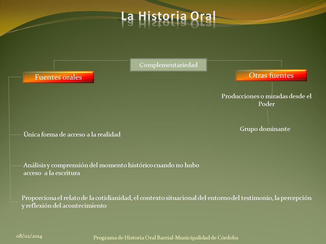 Fuentes orales 08/02/2014 Programa de Historia Oral Barrial-Municipalidad de Córdoba Complementariedad Producciones o miradas desde el Poder Grupo dom