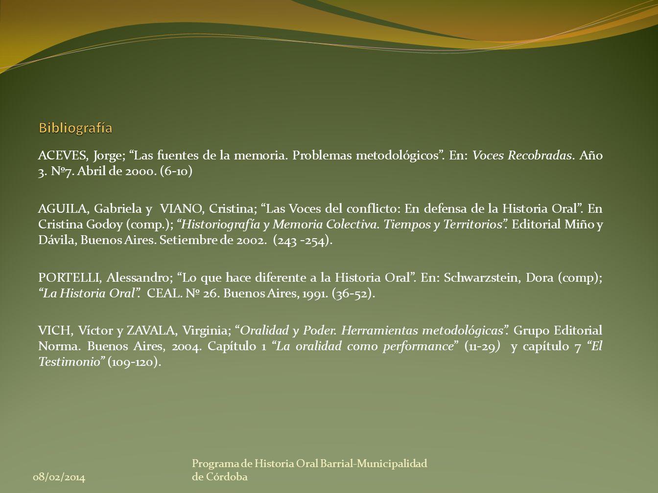 ACEVES, Jorge; Las fuentes de la memoria. Problemas metodológicos. En: Voces Recobradas. Año 3. Nº7. Abril de 2000. (6-10) AGUILA, Gabriela y VIANO, C