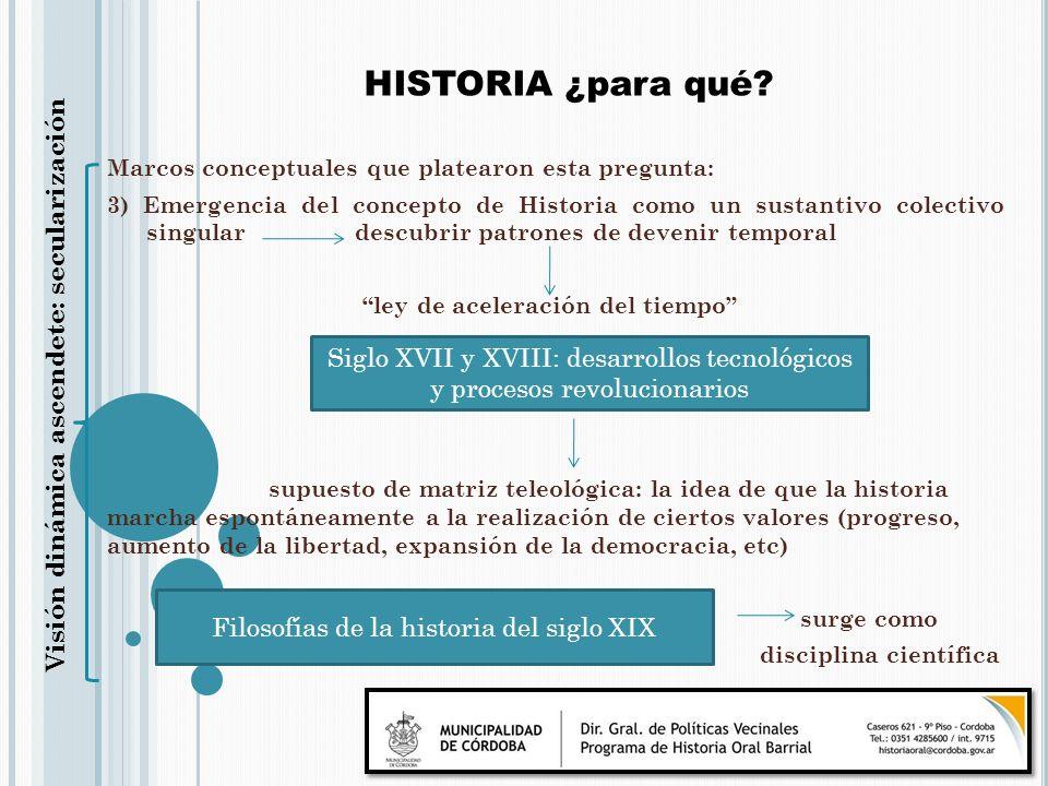 Marcos conceptuales que platearon esta pregunta: 3) Emergencia del concepto de Historia como un sustantivo colectivo singular descubrir patrones de de