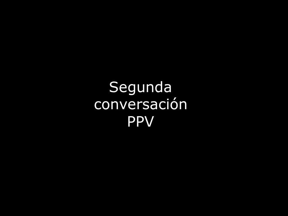 Segunda conversación PPV