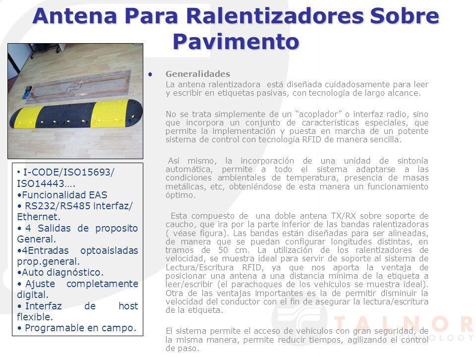 Antena Para Ralentizadores Sobre Pavimento Generalidades La antena ralentizadora está diseñada cuidadosamente para leer y escribir en etiquetas pasiva