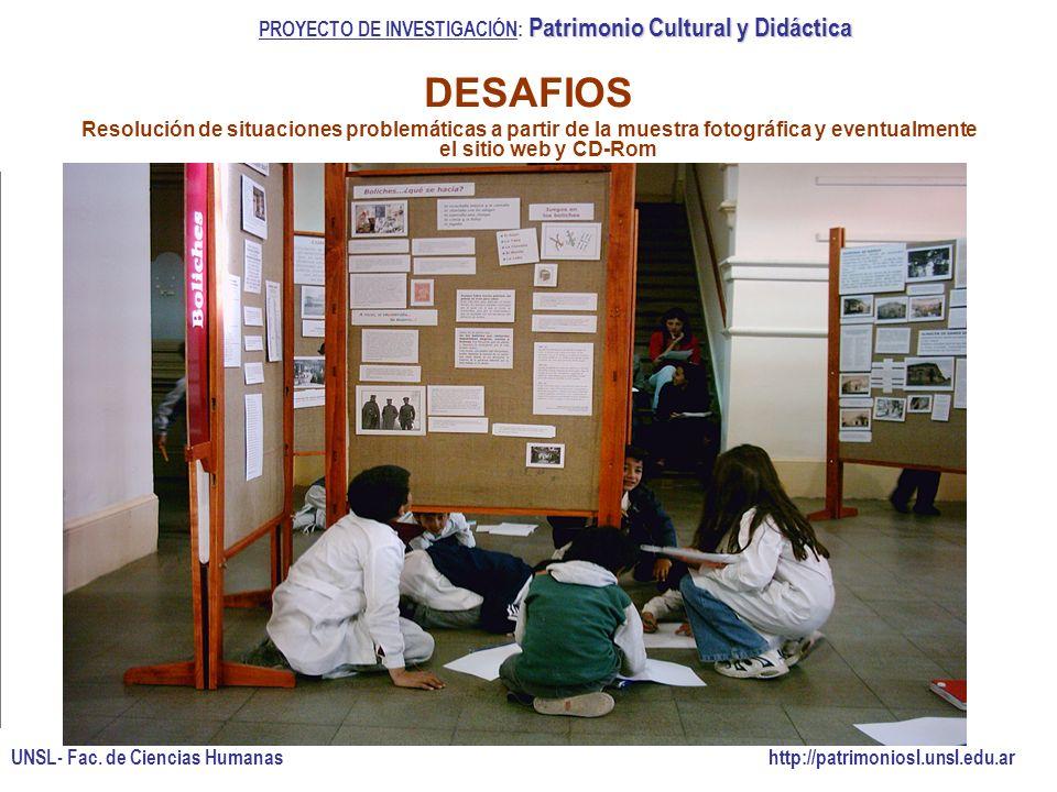 DESAFIOS Resolución de situaciones problemáticas a partir de la muestra fotográfica y eventualmente el sitio web y CD-Rom Patrimonio Cultural y Didáct