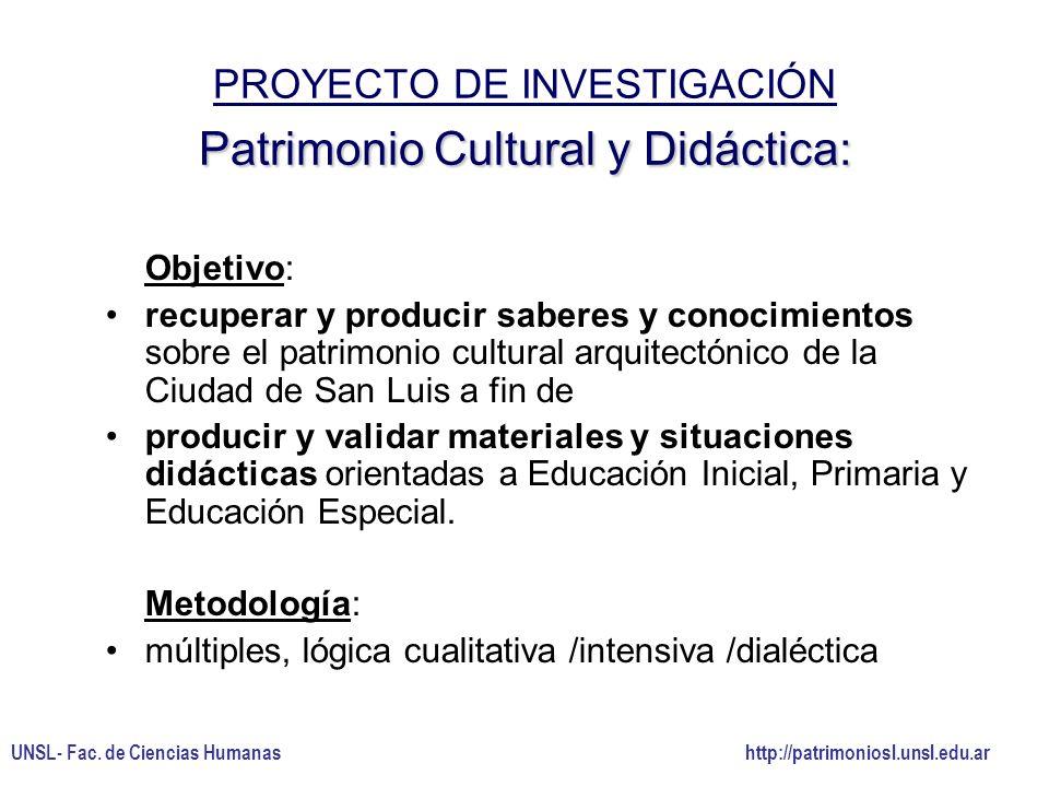 Objetivo: recuperar y producir saberes y conocimientos sobre el patrimonio cultural arquitectónico de la Ciudad de San Luis a fin de producir y valida