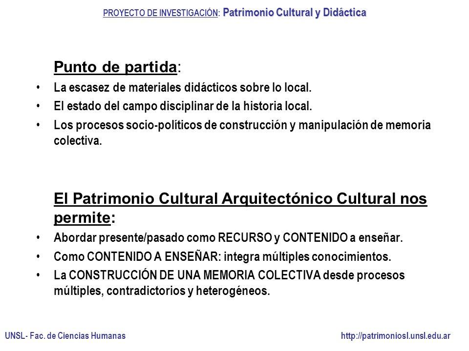 elaborados y validados en distintas prácticas de enseñanza MUESTRA FOTOGRAFICA Memorias de San Luis en imágenes (edición 2002-2004-2005-2007 y 2008) DESAFIOS ROMPECABEZAS JUEGOS DE RECORRIDO SITIO WEB http://patrimoniosl.unsl.edu.ar.