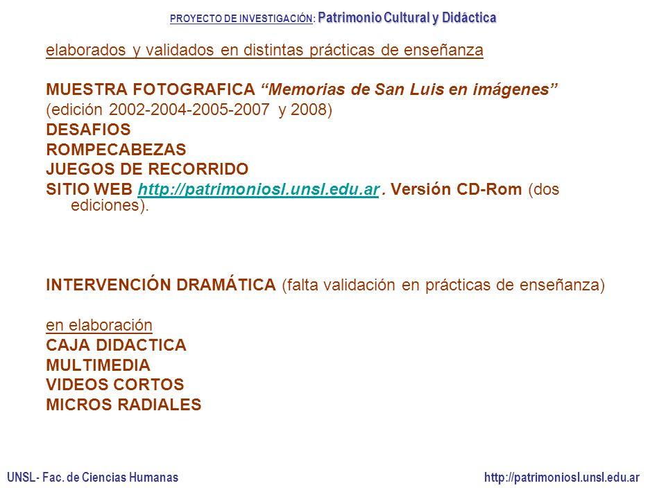 elaborados y validados en distintas prácticas de enseñanza MUESTRA FOTOGRAFICA Memorias de San Luis en imágenes (edición 2002-2004-2005-2007 y 2008) D