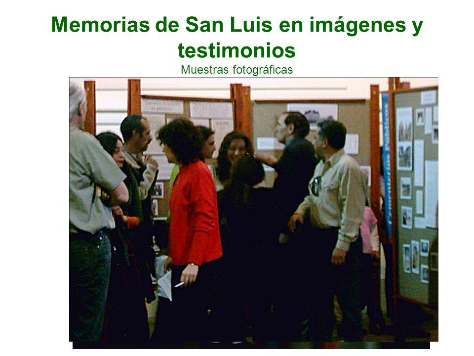 Memorias de San Luis en imágenes y testimonios Muestras fotográficas