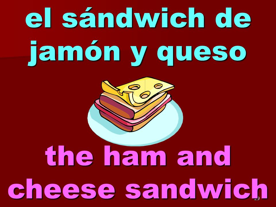 28 el queso the cheese
