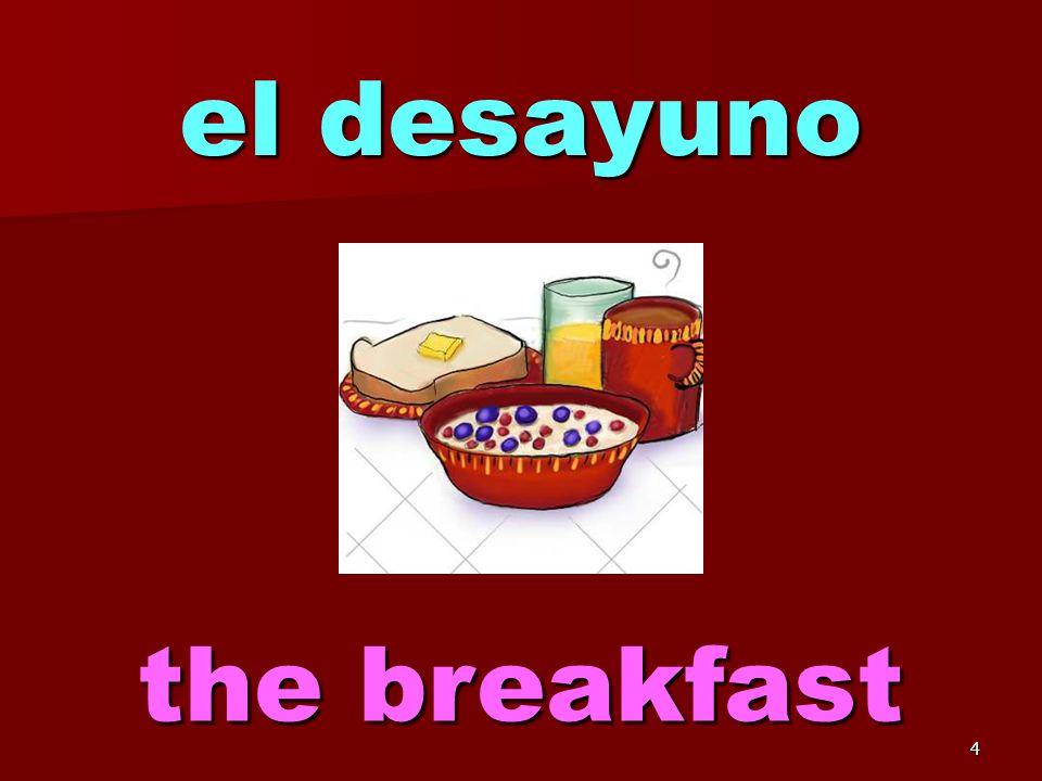 4 el desayuno the breakfast