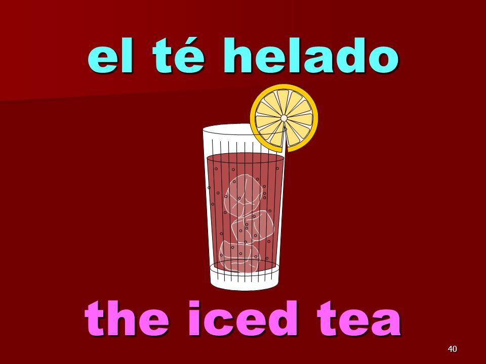 39 el té the tea