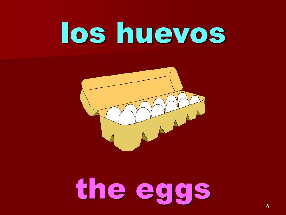 8 los huevos the eggs