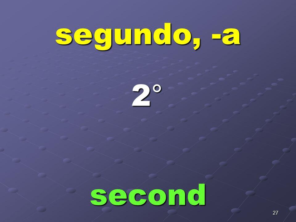 26 primero, -a first 1°1°1°1°