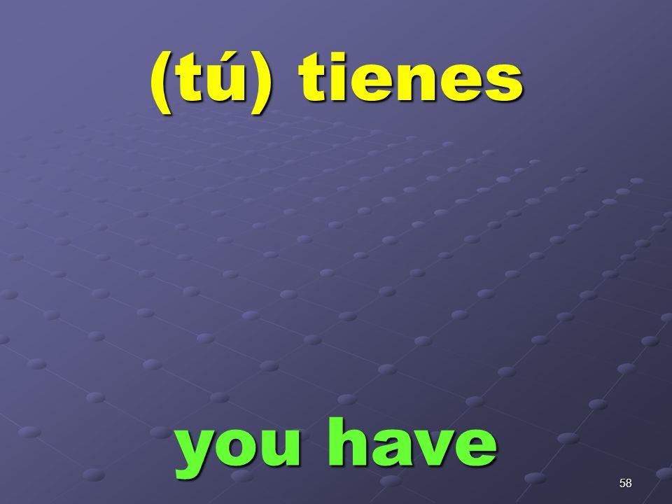 57 (yo) tengo I have