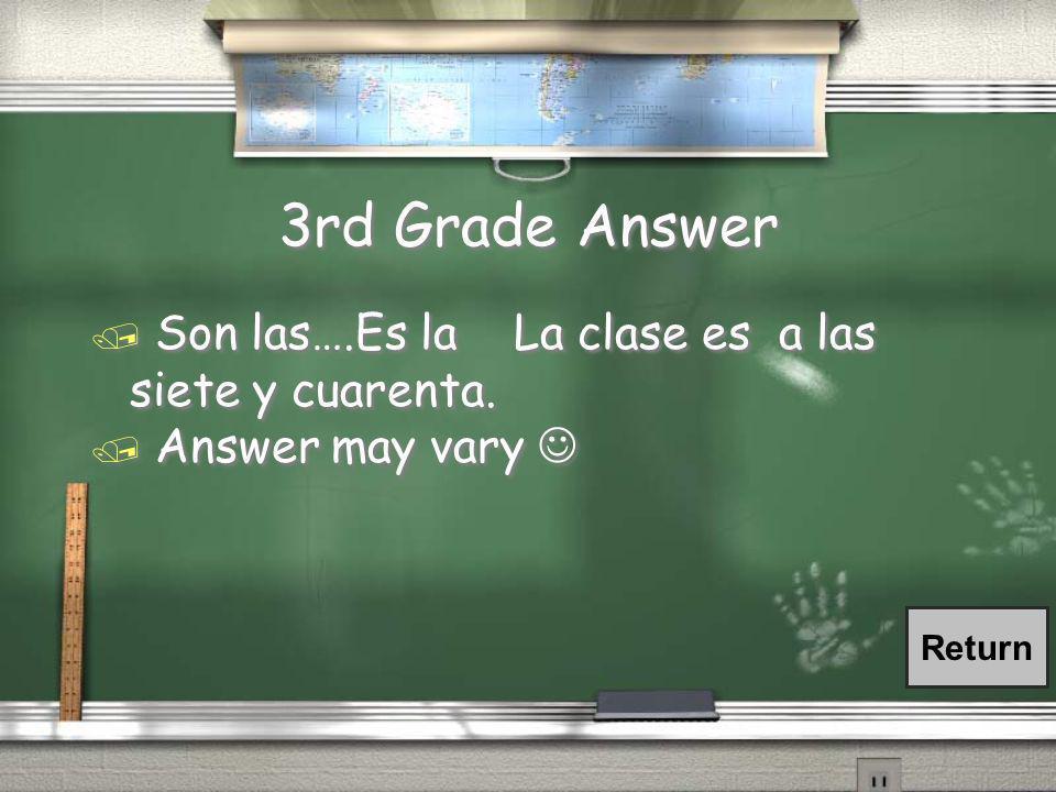3rd Grade Question / ¿Qué hora es? ¿A qué hora es la clase de español?