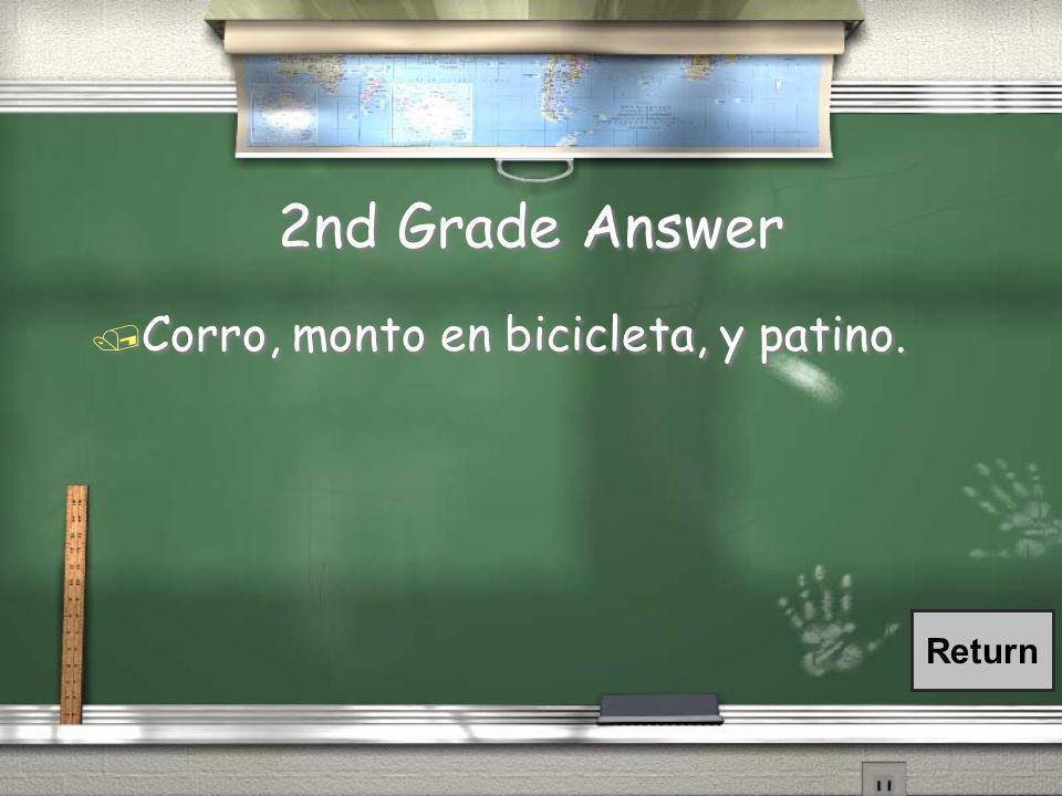 2nd Grade Question / ¿Cuáles ejercicios haces ?