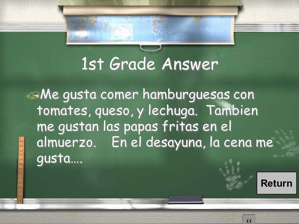 1st Grade Question / ¿Qué te gusta comer y beber en el almuerzo(desayuno/la cena)?