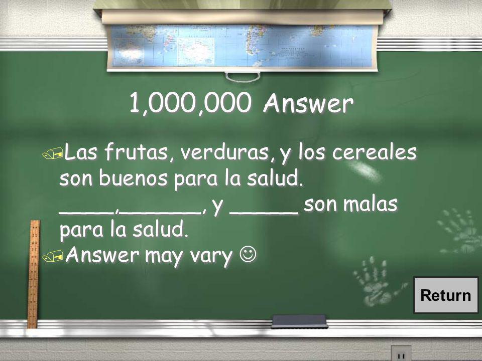 1,000,000 Question / ¿Cuáles comidas son malas(buenas) para la salud?
