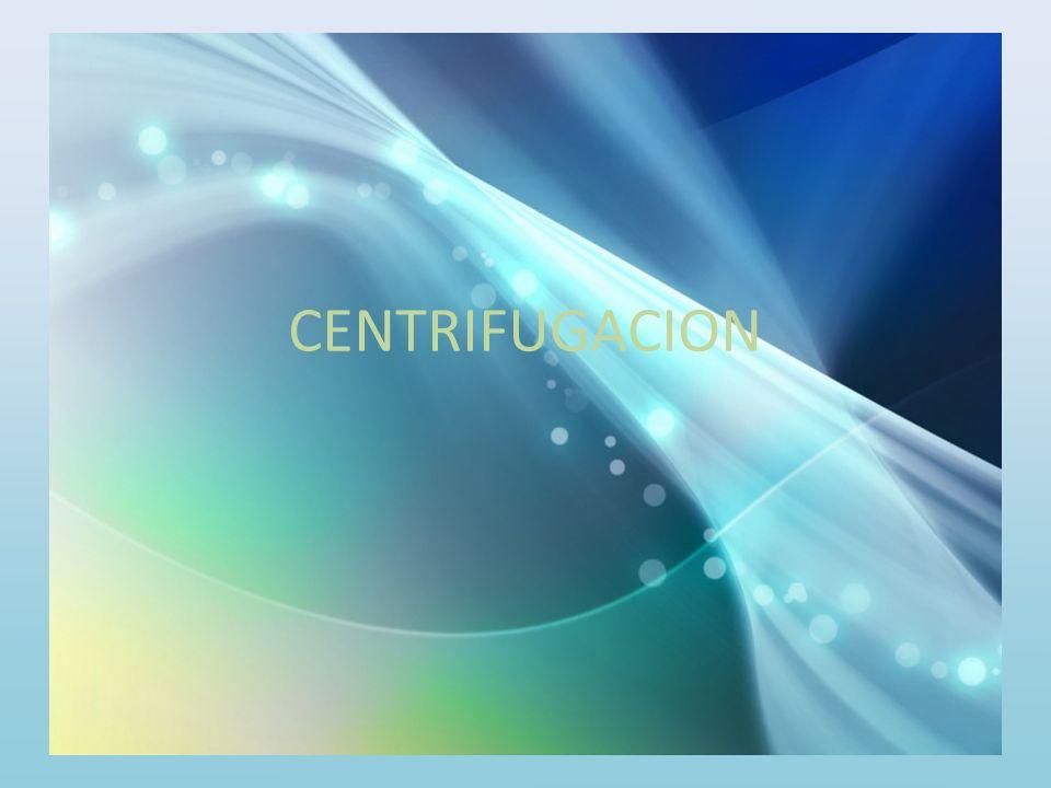 DEFINICIÓN Operación básica con la que se lleva a cabo la separación de las sustancias por medio de la fuerza centrifuga.