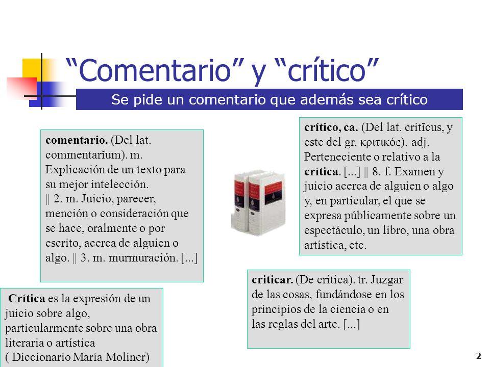 2 Comentario y crítico Se pide un comentario que además sea crítico crítico, ca.