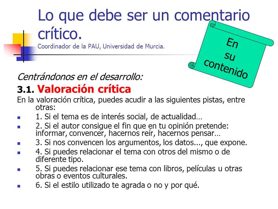 ESQUEMA GENERAL DEL COMENTARIO RESUMEN DESARROLLO VALORACIÓN CRÍTICA. OPINIÓN PERSONAL. CONCLUSIÓN