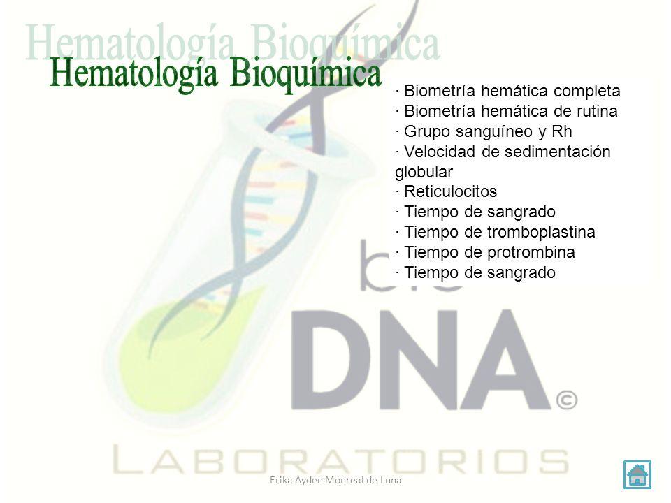 Erika Aydee Monreal de Luna · V.D.R.L · Reacciones febriles · Factor reumatoide · Proteína C reactiva · Coombs directo e indirecto · AELO · VIH · Fracción beta · Eosinófilos en moco nasal · Células L.E