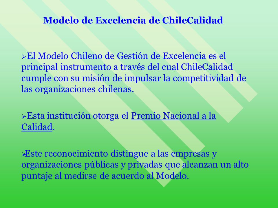 El Modelo Chileno de Gestión de Excelencia es el principal instrumento a través del cual ChileCalidad cumple con su misión de impulsar la competitivid