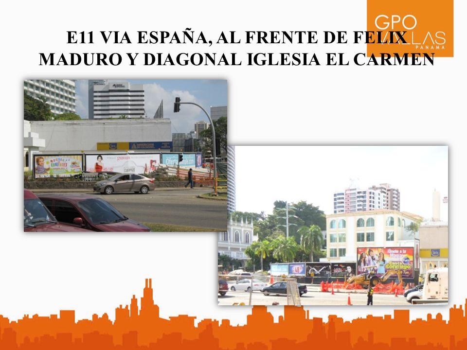 E11 VIA ESPAÑA, AL FRENTE DE FELIX MADURO Y DIAGONAL IGLESIA EL CARMEN