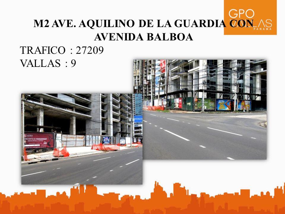 M2 AVE. AQUILINO DE LA GUARDIA CON AVENIDA BALBOA TRAFICO : 27209 VALLAS : 9