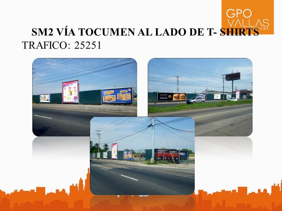 SM2 VÍA TOCUMEN AL LADO DE T- SHIRTS TRAFICO: 25251