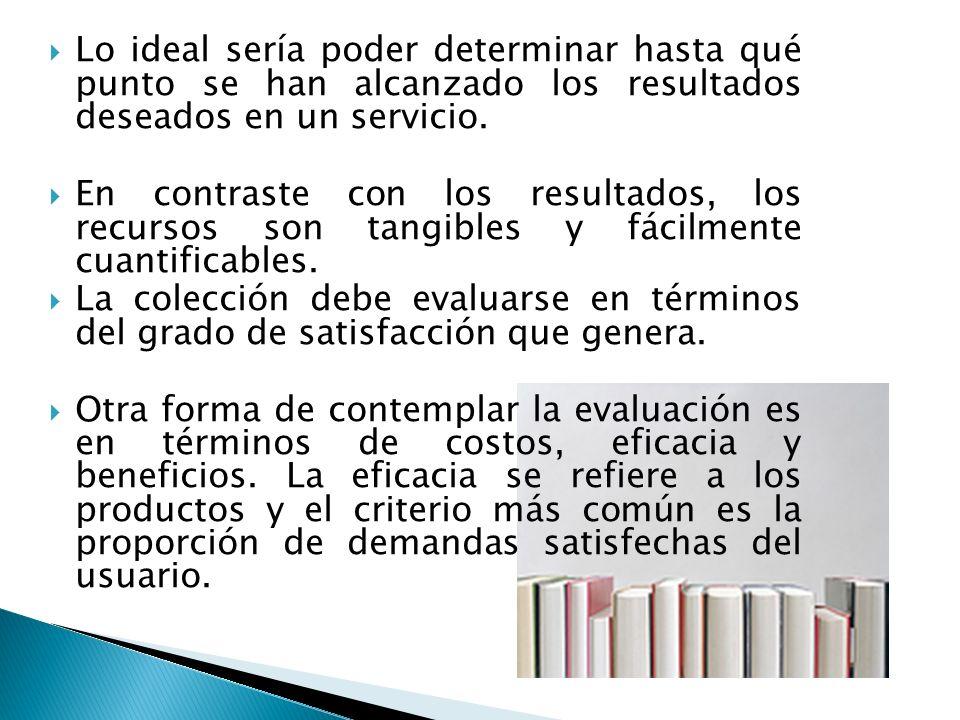 Lo ideal sería poder determinar hasta qué punto se han alcanzado los resultados deseados en un servicio.