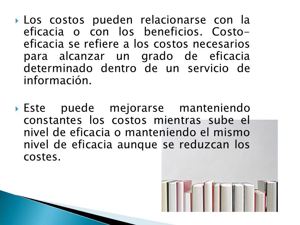 Los costos pueden relacionarse con la eficacia o con los beneficios.