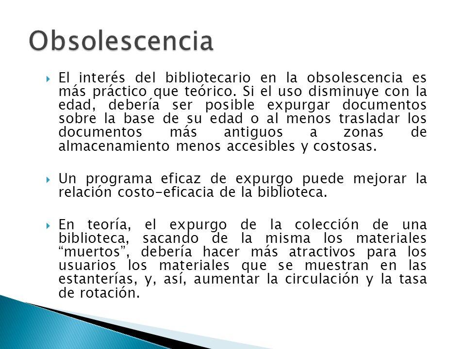 El interés del bibliotecario en la obsolescencia es más práctico que teórico.