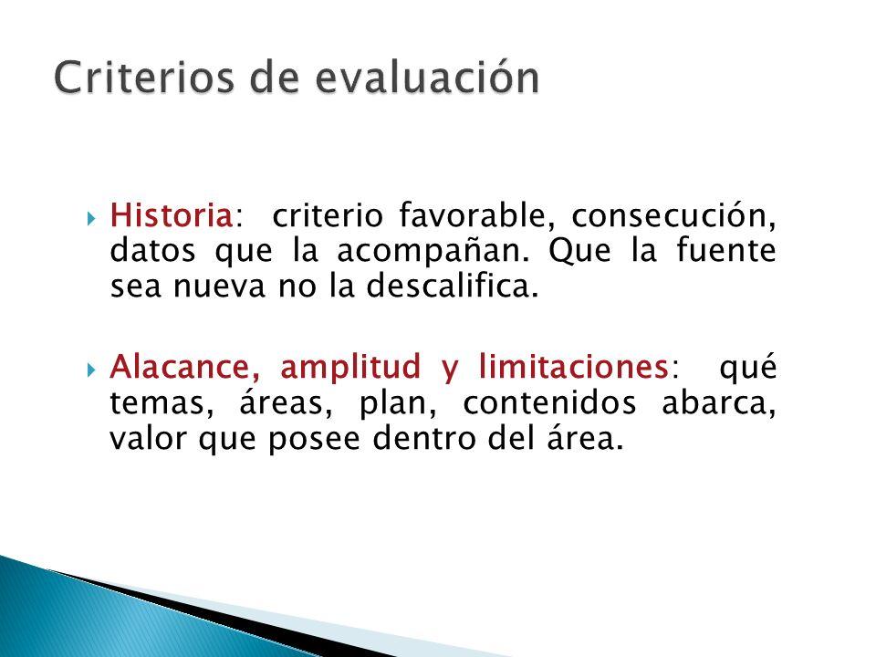 Historia: criterio favorable, consecución, datos que la acompañan.