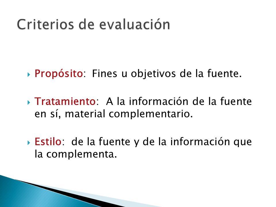 Propósito: Fines u objetivos de la fuente.