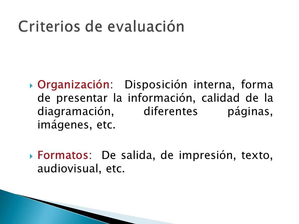 Organización: Disposición interna, forma de presentar la información, calidad de la diagramación, diferentes páginas, imágenes, etc.