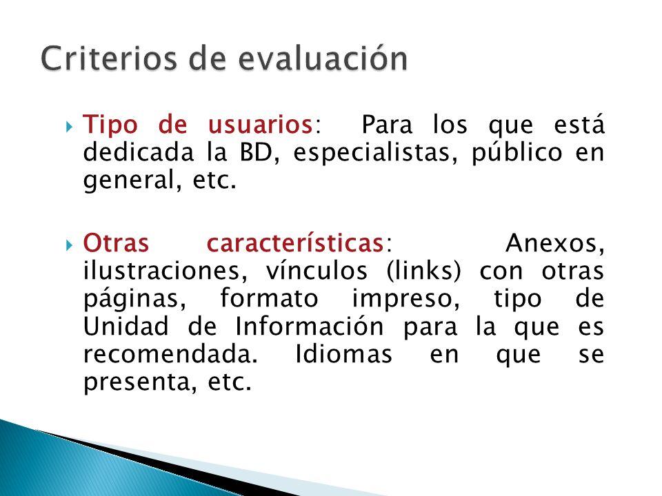 Tipo de usuarios: Para los que está dedicada la BD, especialistas, público en general, etc.