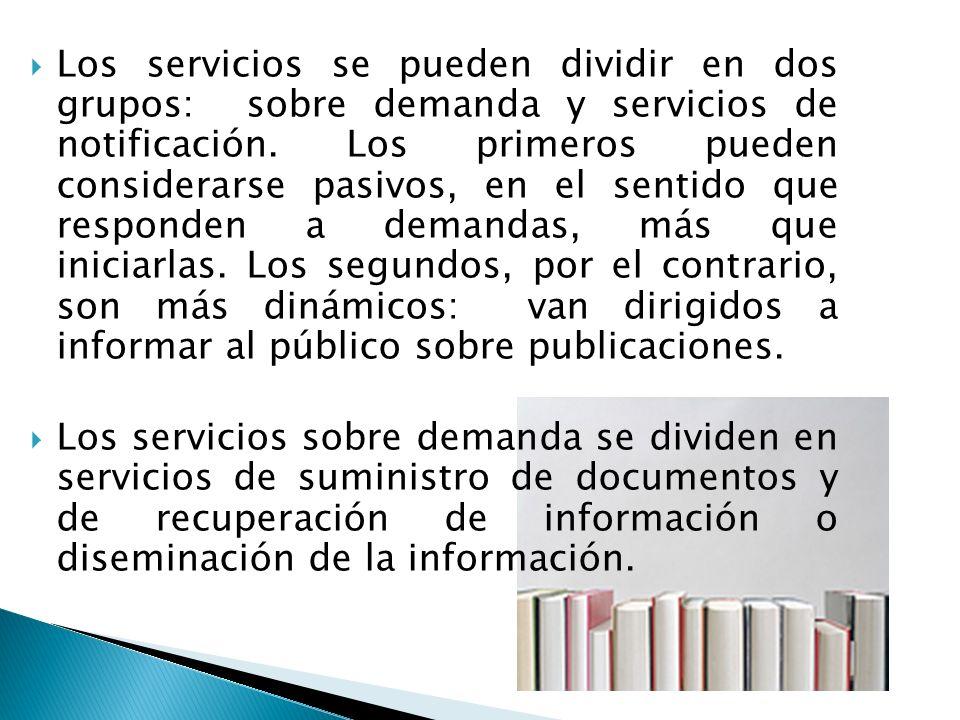 Los servicios se pueden dividir en dos grupos: sobre demanda y servicios de notificación.