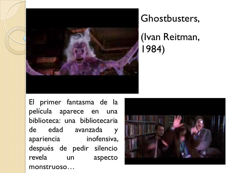 Ghostbusters, (Ivan Reitman, 1984) El primer fantasma de la película aparece en una biblioteca: una bibliotecaria de edad avanzada y apariencia inofen