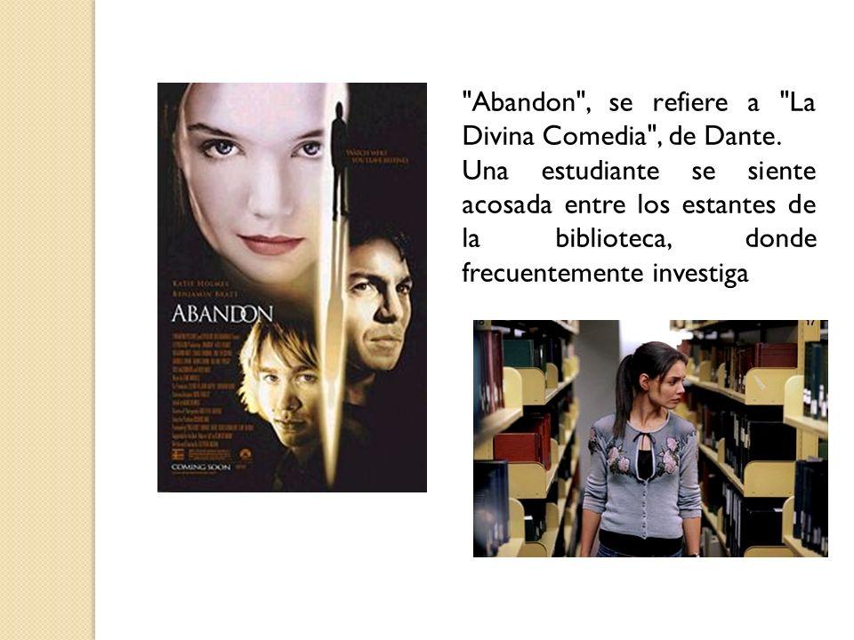 Abandon , se refiere a La Divina Comedia , de Dante.