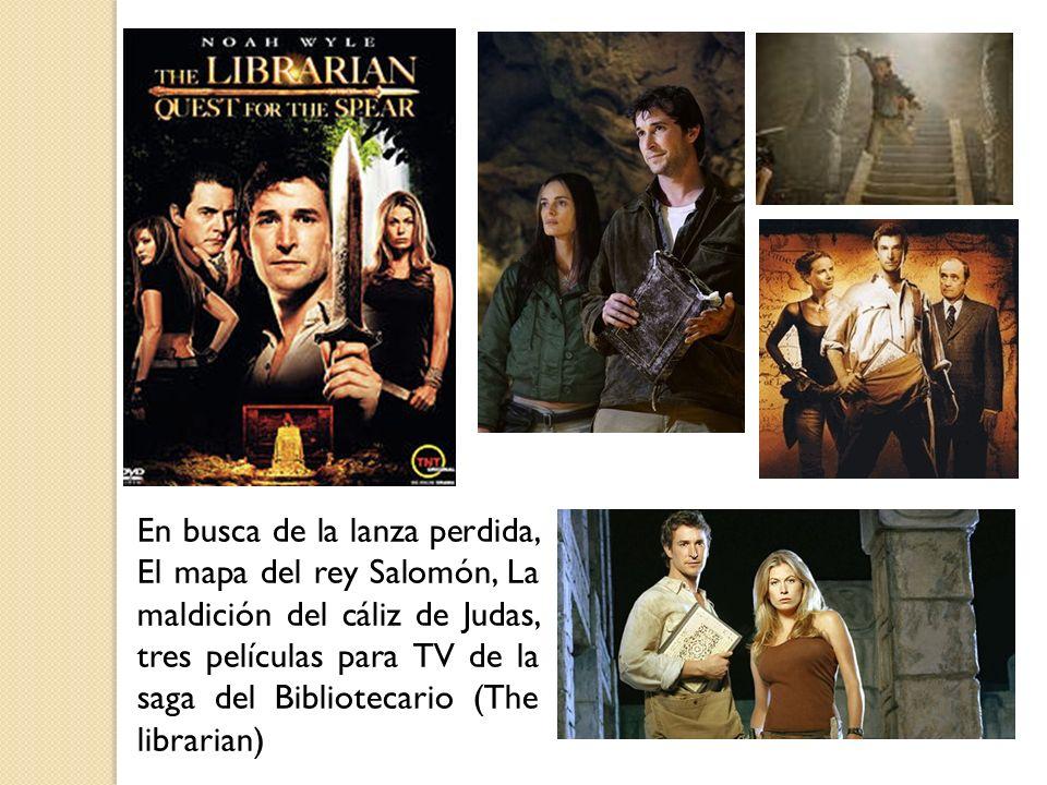En busca de la lanza perdida, El mapa del rey Salomón, La maldición del cáliz de Judas, tres películas para TV de la saga del Bibliotecario (The libra