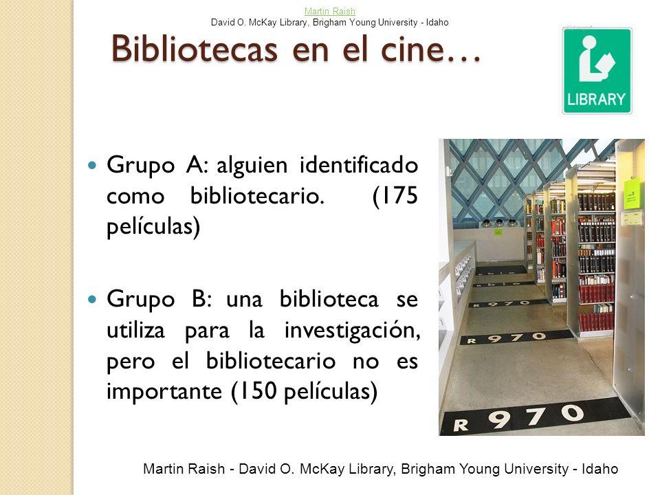 Bibliotecas en el cine… Grupo A: alguien identificado como bibliotecario. (175 películas) Grupo B: una biblioteca se utiliza para la investigación, pe