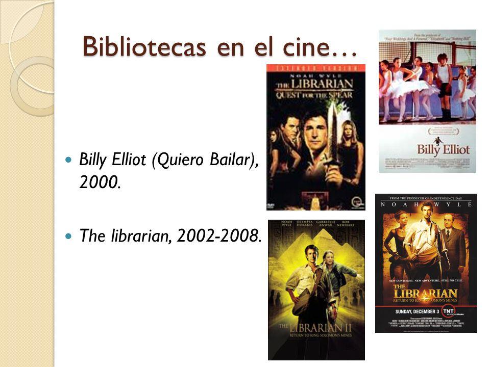 Bibliotecas en el cine… Billy Elliot (Quiero Bailar), 2000. The librarian, 2002-2008.