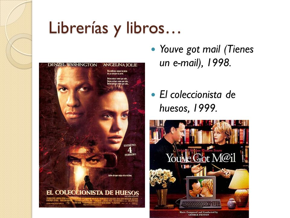 Librerías y libros… Youve got mail (Tienes un e-mail), 1998. El coleccionista de huesos, 1999.