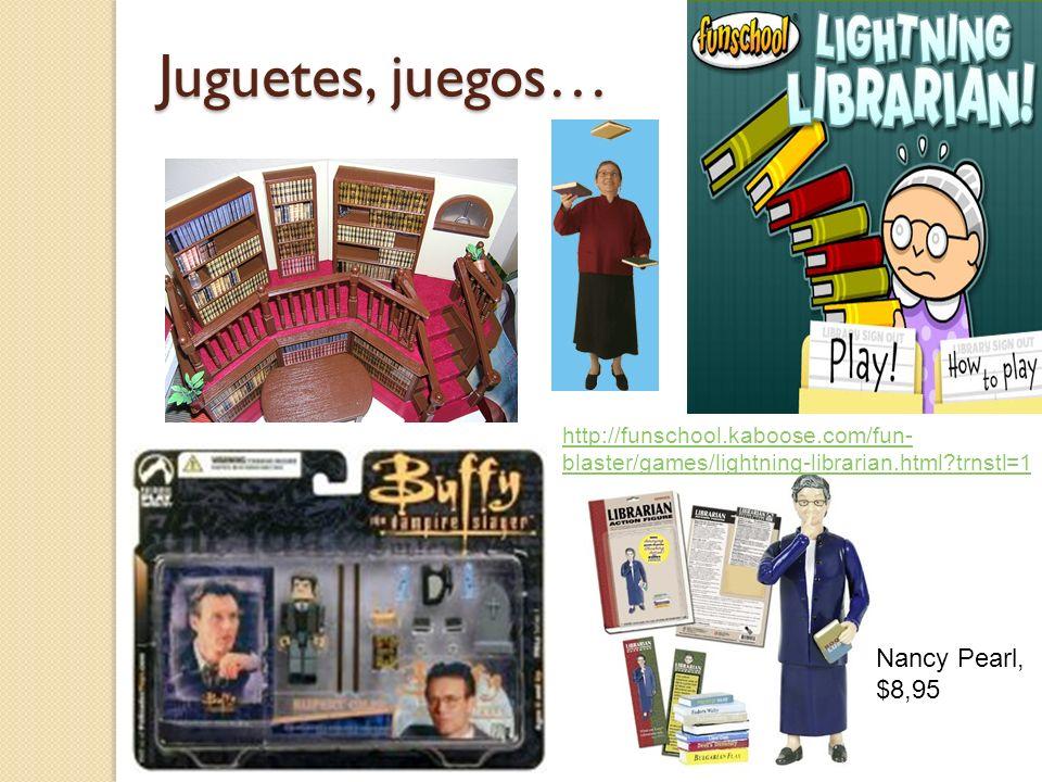 Nancy Pearl, $8,95 Juguetes, juegos… http://funschool.kaboose.com/fun- blaster/games/lightning-librarian.html?trnstl=1