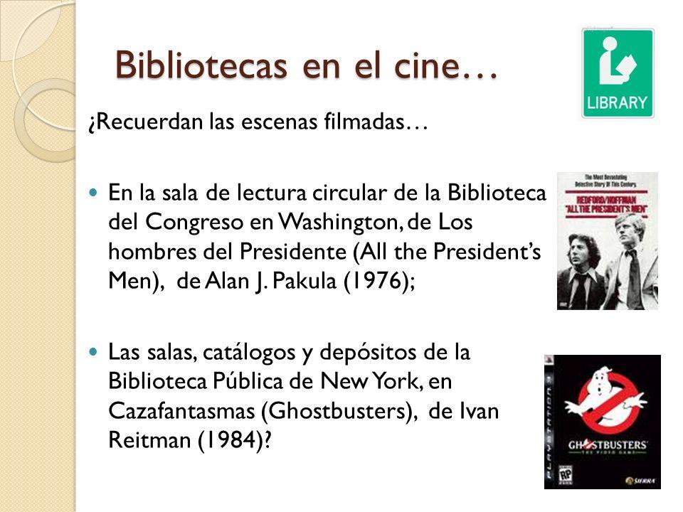Bibliotecas en el cine… ¿Recuerdan las escenas filmadas… En la sala de lectura circular de la Biblioteca del Congreso en Washington, de Los hombres de