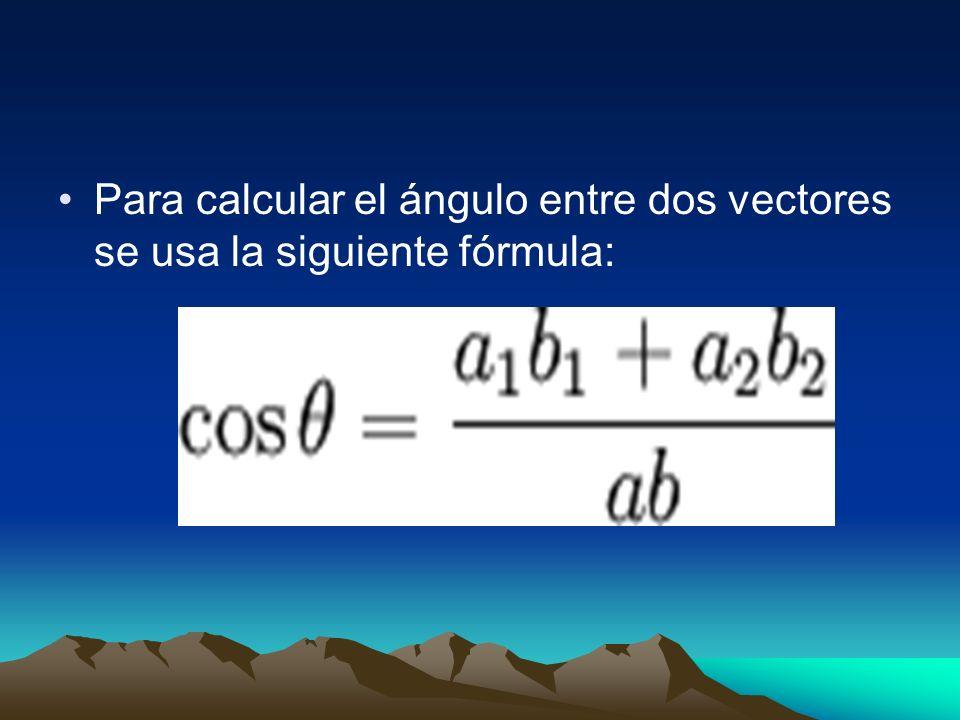 Para calcular el ángulo entre dos vectores se usa la siguiente fórmula: