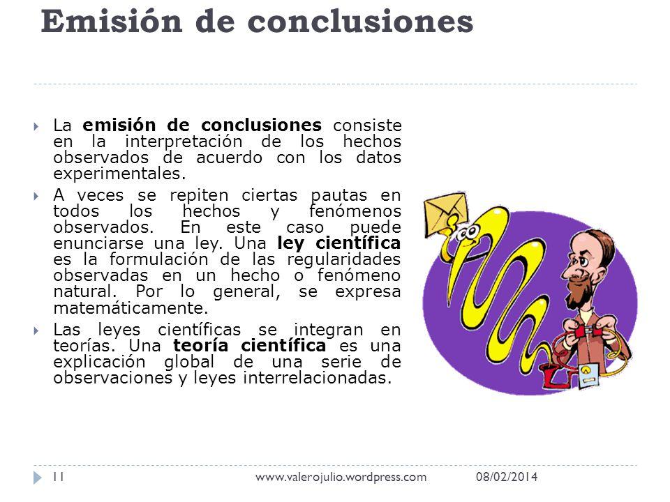 Emisión de conclusiones La emisión de conclusiones consiste en la interpretación de los hechos observados de acuerdo con los datos experimentales. A v
